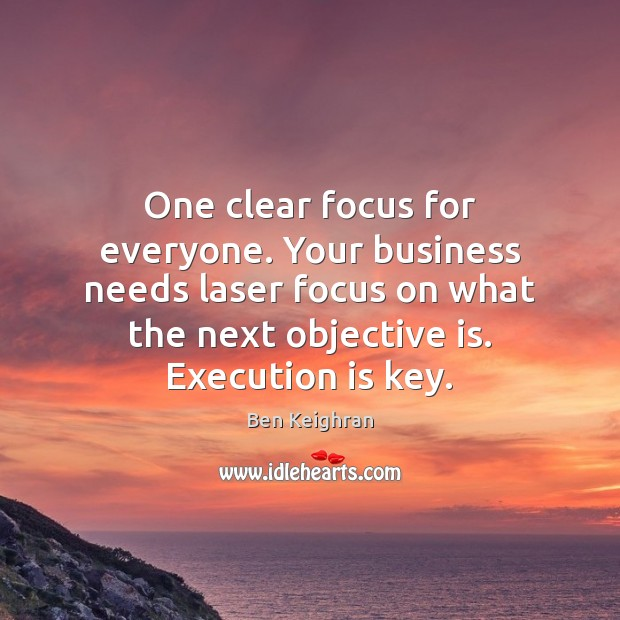 Image, One clear focus for everyone. Your business needs laser focus on what