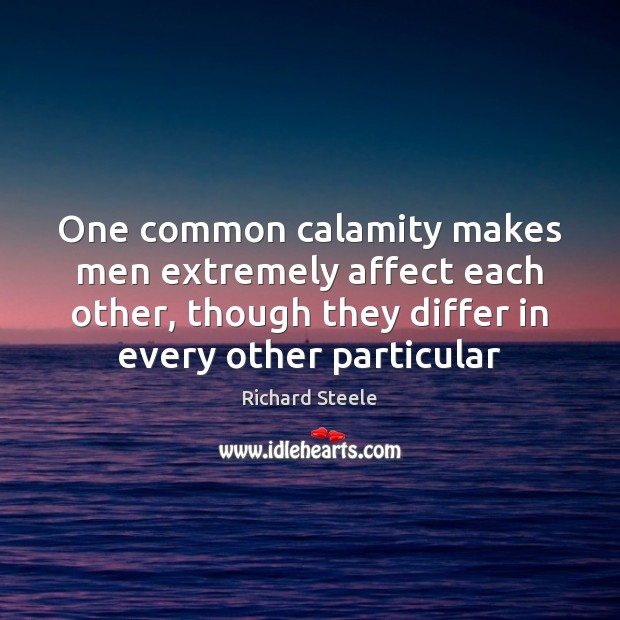 Image, One common calamity makes men extremely affect each other, though they differ