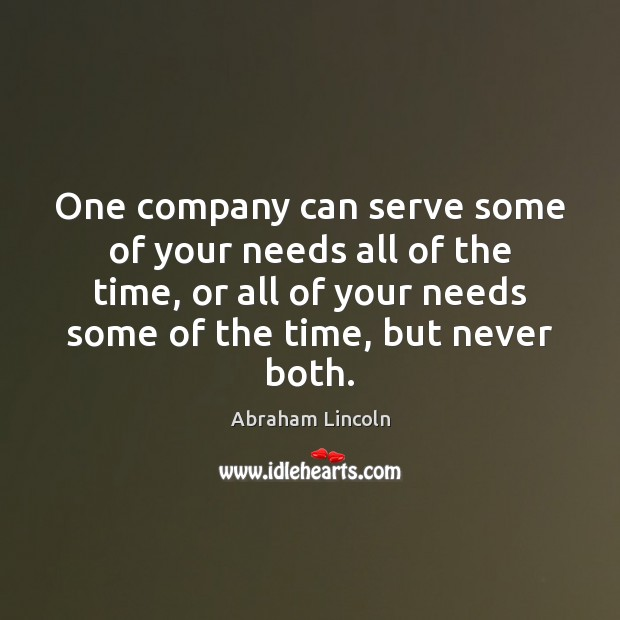 One company can serve some of your needs all of the time, Image