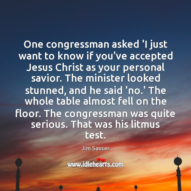 One congressman asked 'I just want to know if you've accepted Jesus Image
