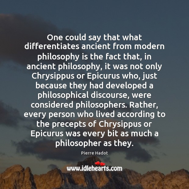 One could say that what differentiates ancient from modern philosophy is the Image