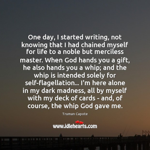 Image, One day, I started writing, not knowing that I had chained myself