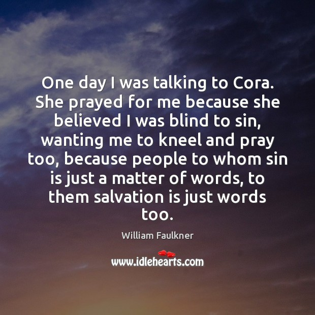 One day I was talking to Cora. She prayed for me because Image