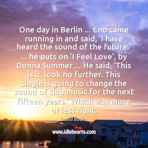 One day in Berlin … Eno came running in and said, 'I have Image