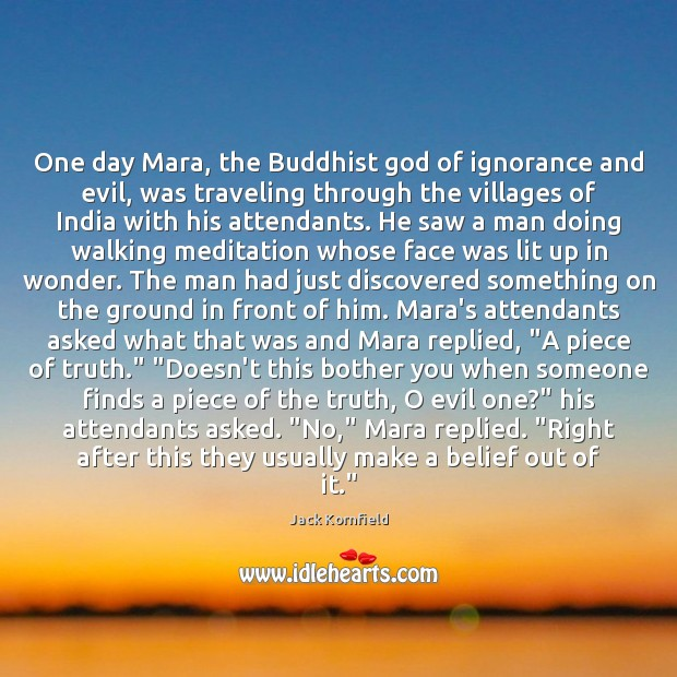 Image, One day Mara, the Buddhist god of ignorance and evil, was traveling