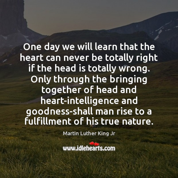One day we will learn that the heart can never be totally Image