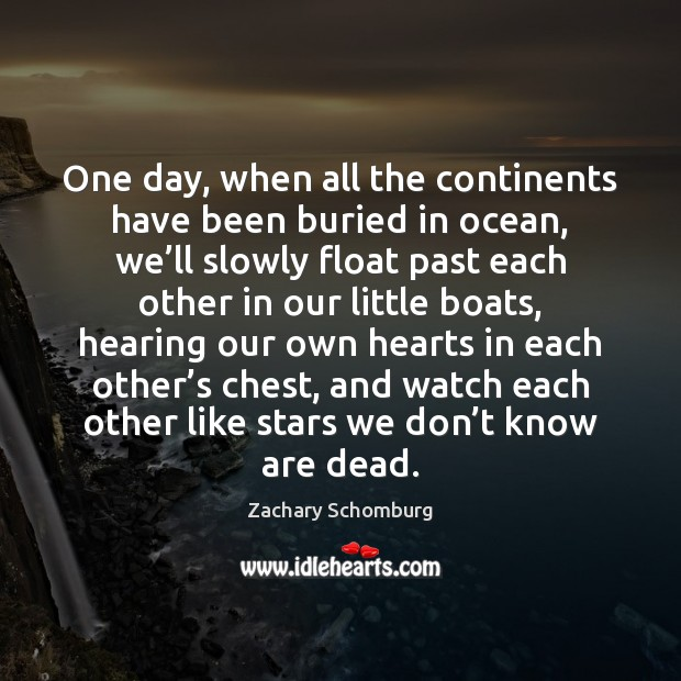 One day, when all the continents have been buried in ocean, we' Image