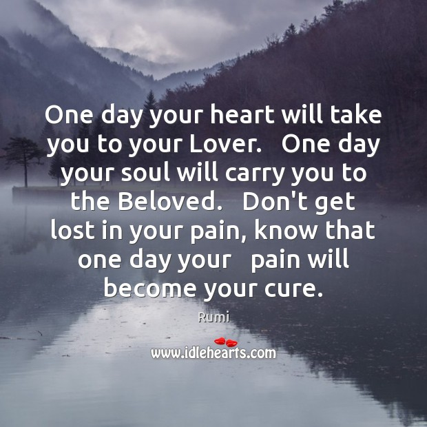 Image, One day your heart will take you to your Lover.   One day
