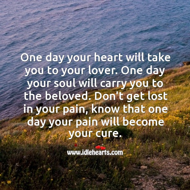 Image, One day your heart will take you to your lover.