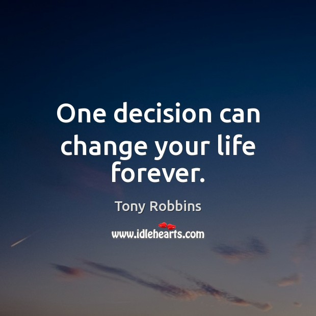 Image, One decision can change your life forever.