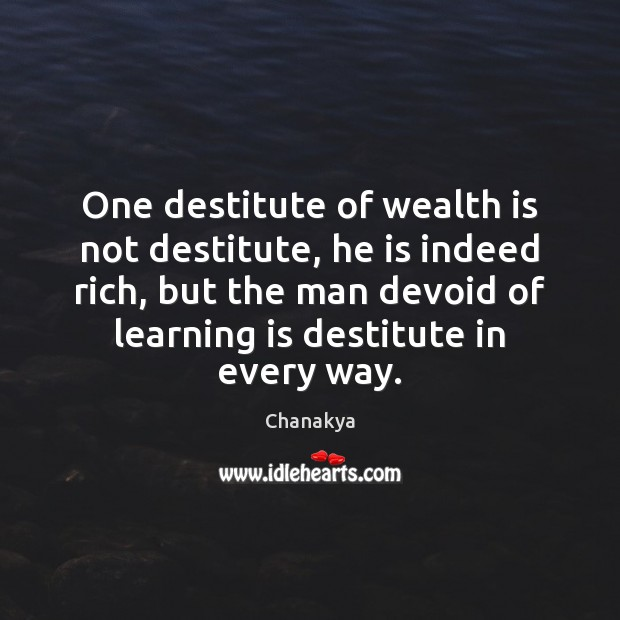 Image, One destitute of wealth is not destitute, he is indeed rich, but
