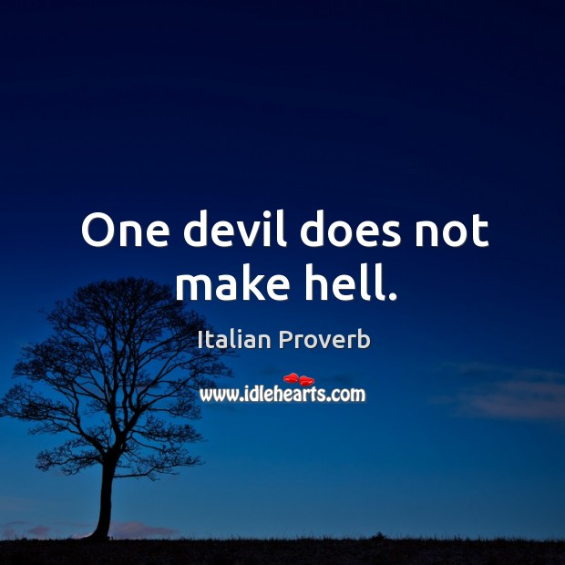 Image, One devil does not make hell.