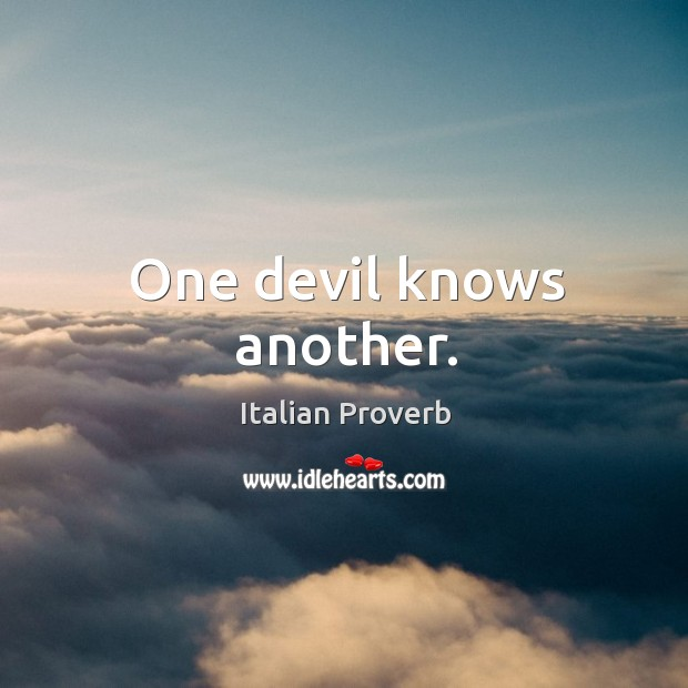 Image, One devil knows another.