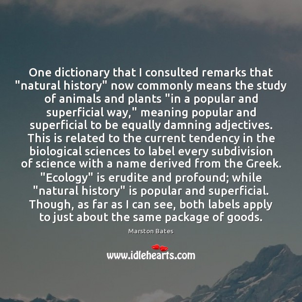 """Image, One dictionary that I consulted remarks that """"natural history"""" now commonly means"""