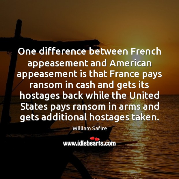 Image, One difference between French appeasement and American appeasement is that France pays