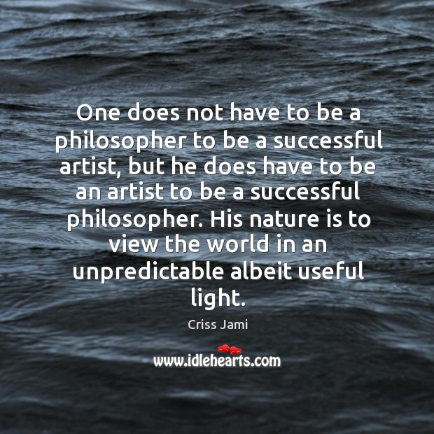 One does not have to be a philosopher to be a successful Image