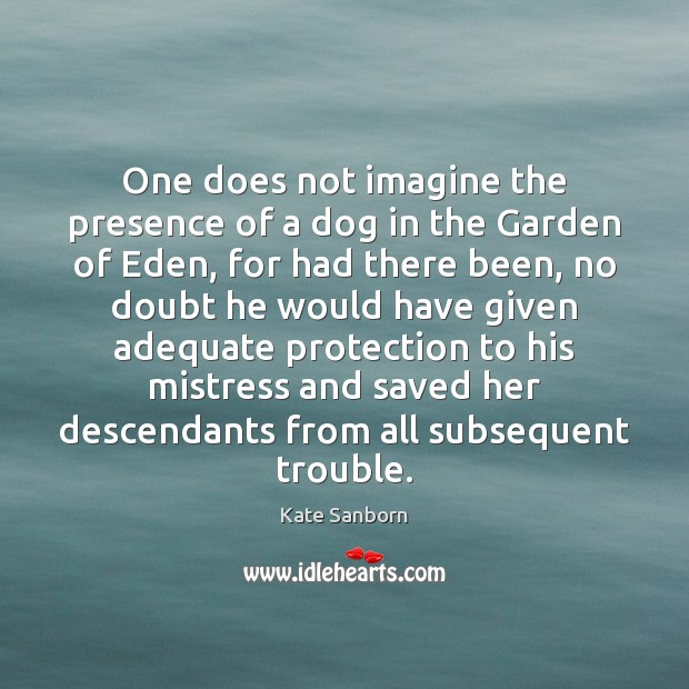 One does not imagine the presence of a dog in the Garden Image