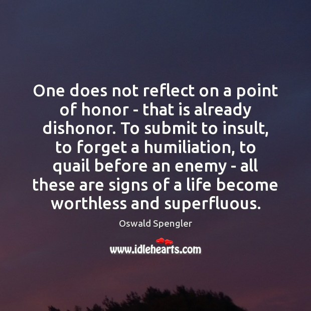One does not reflect on a point of honor – that is Image