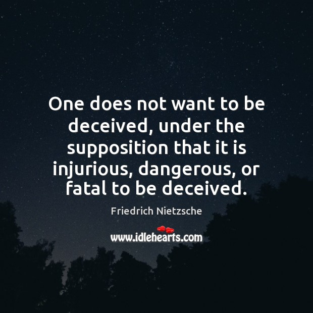 Image, One does not want to be deceived, under the supposition that it