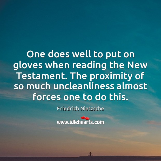 Image, One does well to put on gloves when reading the New Testament.