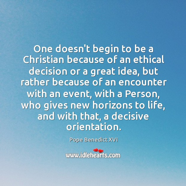 Image, One doesn't begin to be a Christian because of an ethical decision