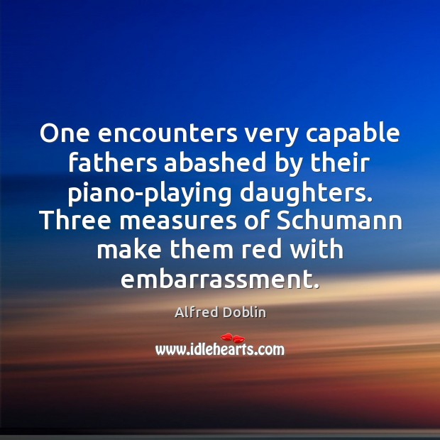 Image, One encounters very capable fathers abashed by their piano-playing daughters. Three measures