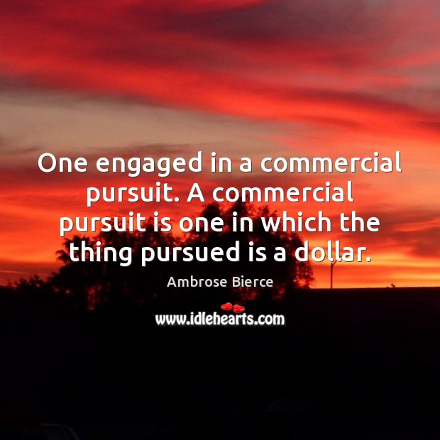Image, One engaged in a commercial pursuit. A commercial pursuit is one in