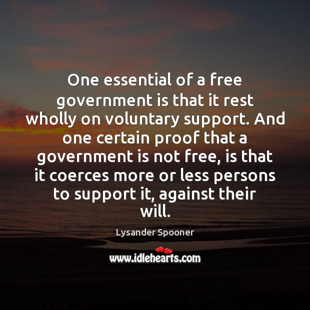 One essential of a free government is that it rest wholly on Image