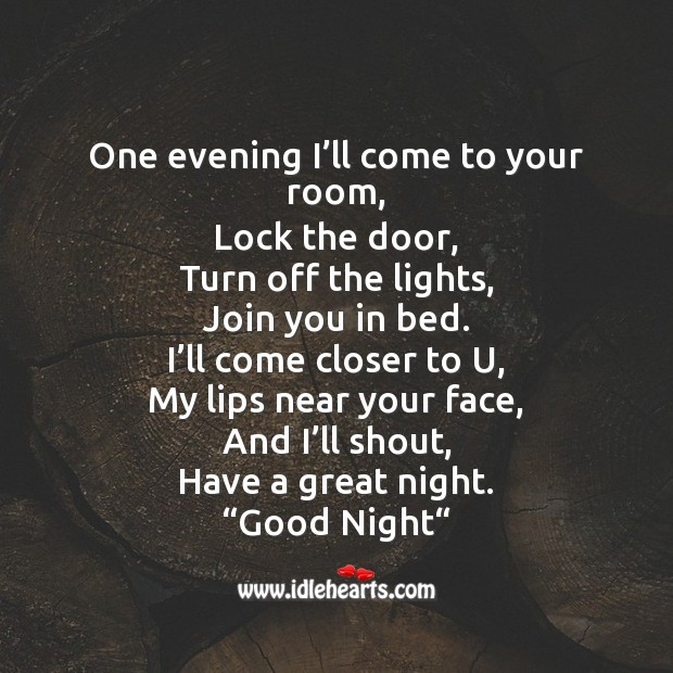 One evening I'll come to your room Image