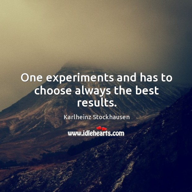 One experiments and has to choose always the best results. Image
