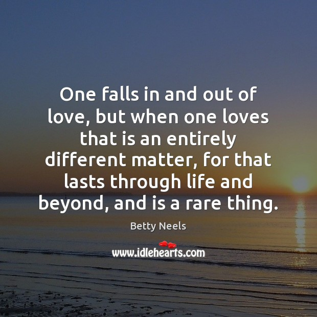 Image, One falls in and out of love, but when one loves that