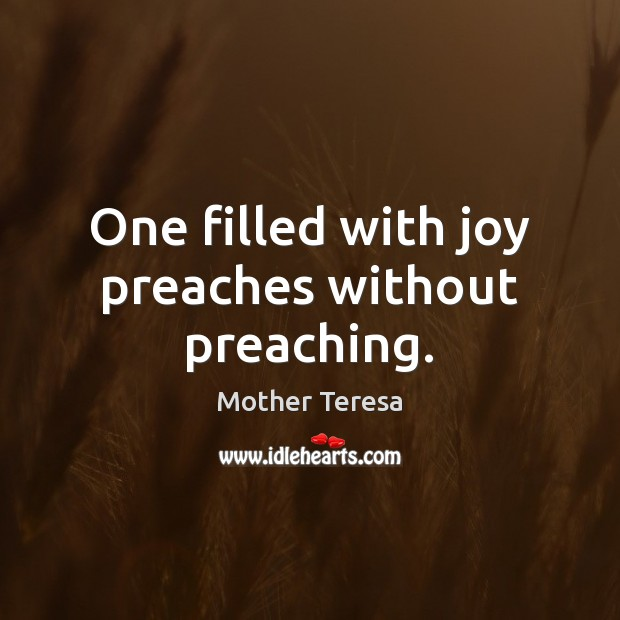Image, One filled with joy preaches without preaching.