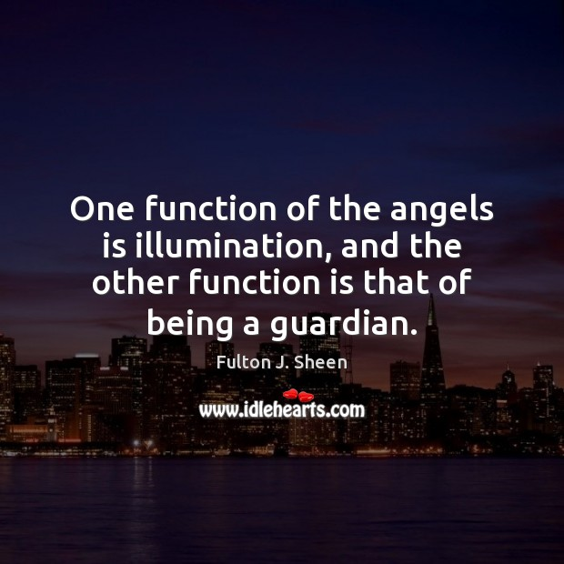 One function of the angels is illumination, and the other function is Image