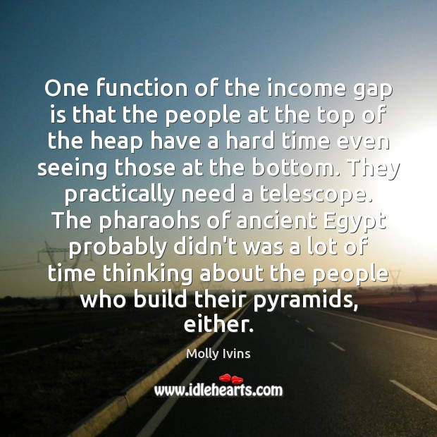Image, One function of the income gap is that the people at the
