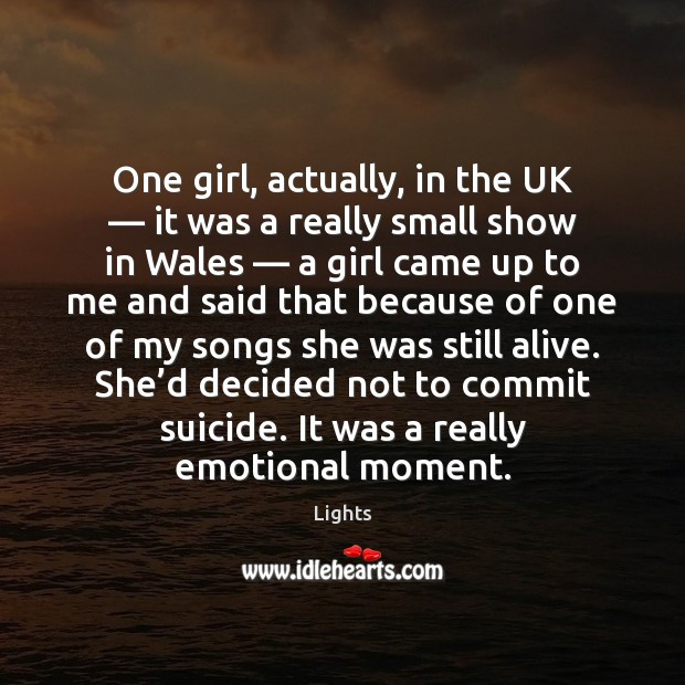 One girl, actually, in the UK — it was a really small show Image