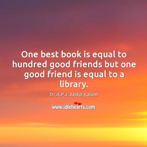 One good friend is equal to a library. Image