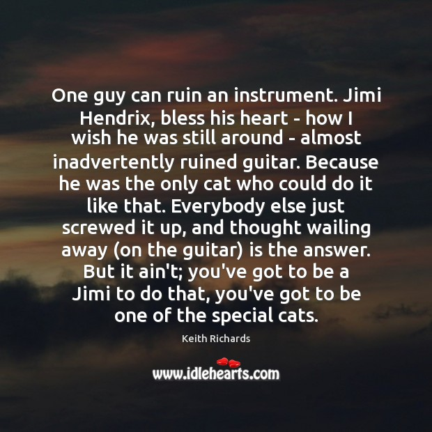 One guy can ruin an instrument. Jimi Hendrix, bless his heart – Image