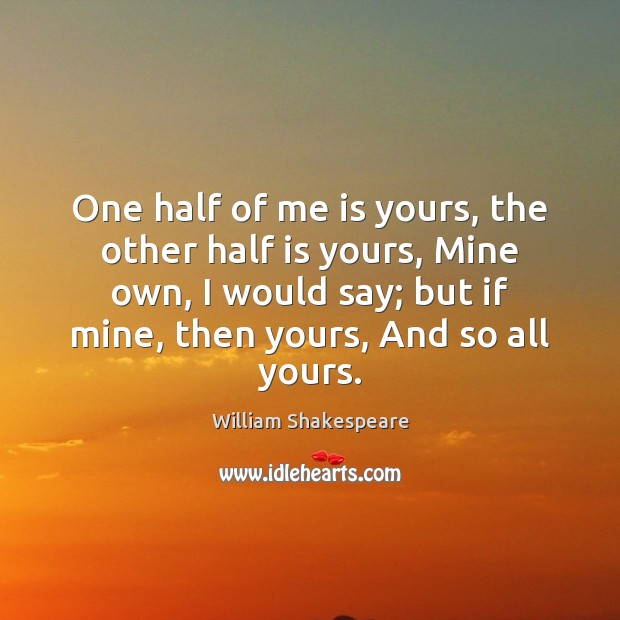 One half of me is yours, the other half is yours, Mine Image