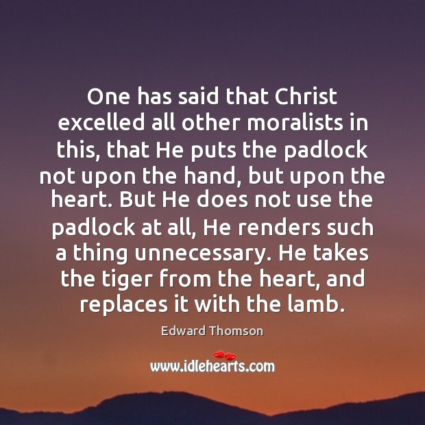 One has said that Christ excelled all other moralists in this, that Image