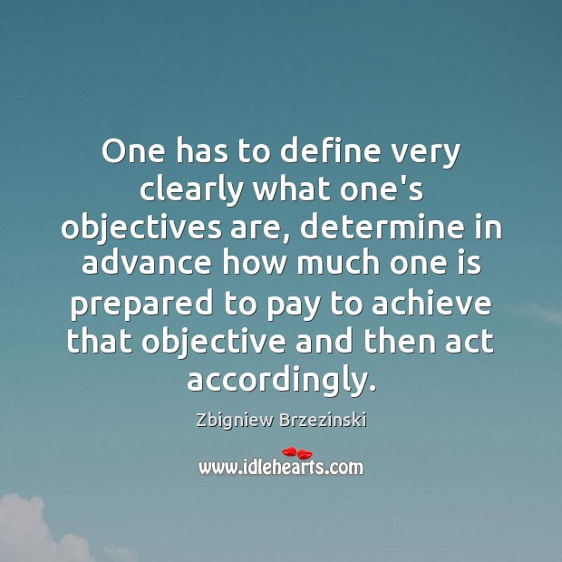 One has to define very clearly what one's objectives are, determine in Image