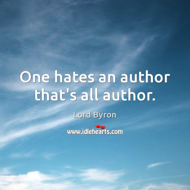 Image, One hates an author that's all author.