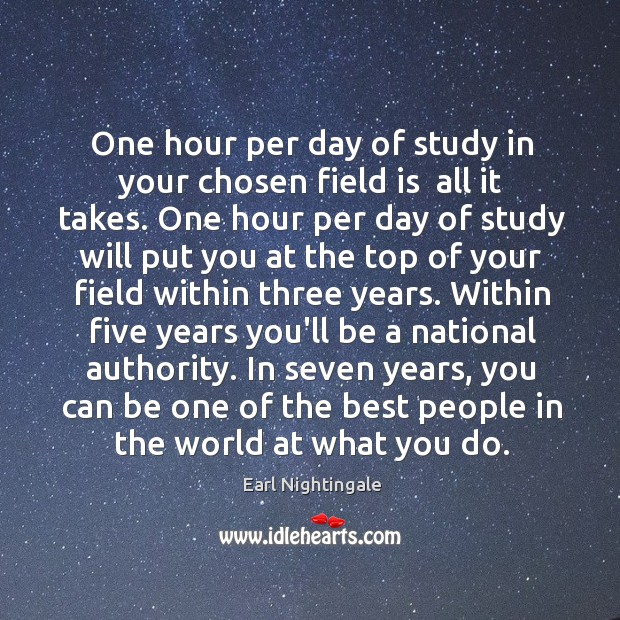 One hour per day of study in your chosen field is  all Image