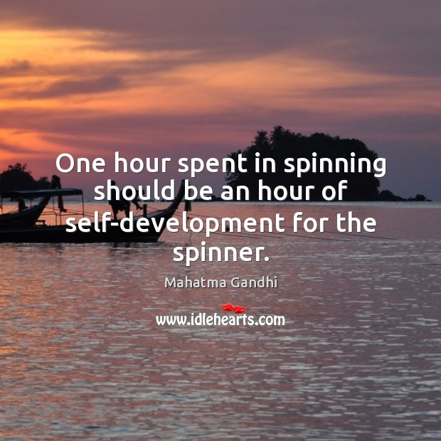 Image, One hour spent in spinning should be an hour of self-development for the spinner.