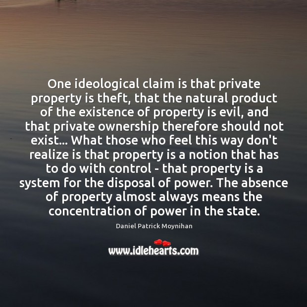 Image, One ideological claim is that private property is theft, that the natural