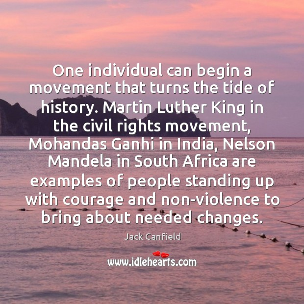 One individual can begin a movement that turns the tide of history. Image