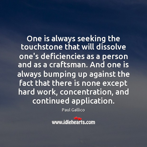 One is always seeking the touchstone that will dissolve one's deficiencies as Image