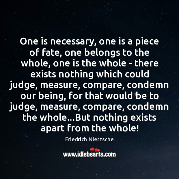 One is necessary, one is a piece of fate, one belongs to Friedrich Nietzsche Picture Quote