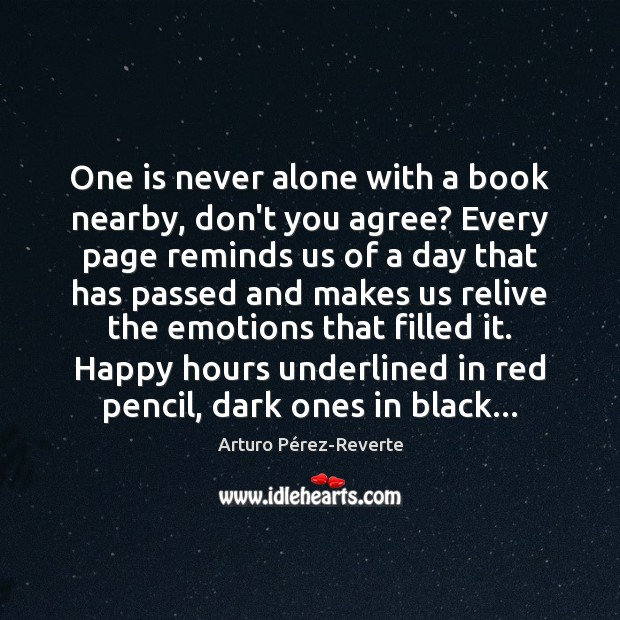 Image, One is never alone with a book nearby, don't you agree? Every