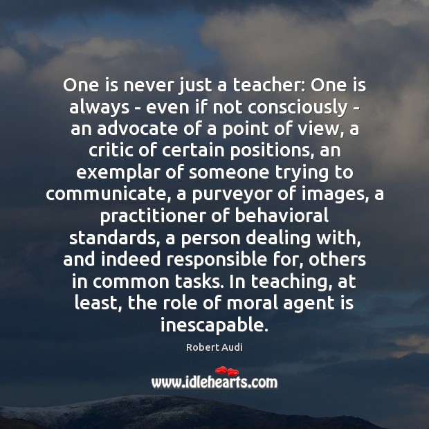 Image, One is never just a teacher: One is always – even if