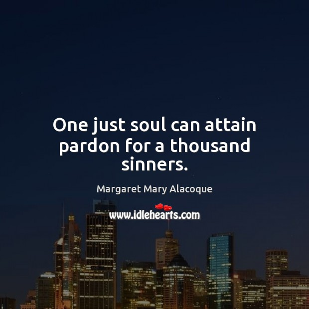One just soul can attain pardon for a thousand sinners. Image